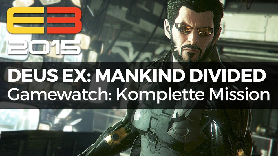 Gamewatch - Deus Ex: Mankind Divided - Video-Analyse: So läuft die komplette Prag-Mission ab